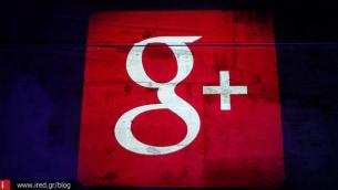 """Νωρίτερα από το αναμενόμενο πέφτει η """"αυλαία"""" του Google+"""