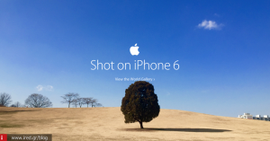 «Shot on iPhone 6», έξυπνο marketing από την Apple
